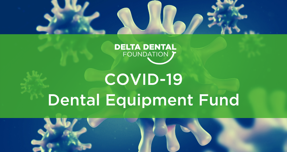 Delta Dental Foundation Opens $400,000 COVID-19 Dental Equipment Fund